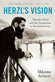Herzl's Vision: Theodor Herzl and the Foundation of the Jewish State by Shlomo Avineri