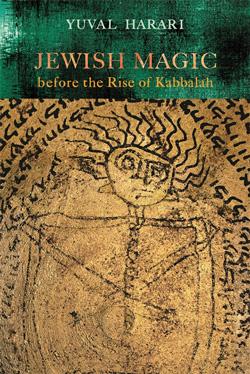 Jewish Magic before the Rise of Kabbalah by Yuval Harari
