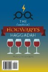 Poster for The (unofficial) Hogwarts Haggadah by Moshe Rosenberg and Aviva Shur